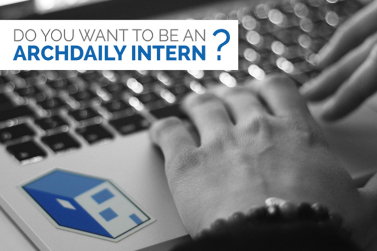 Call for ArchDaily Interns: Fall 2015