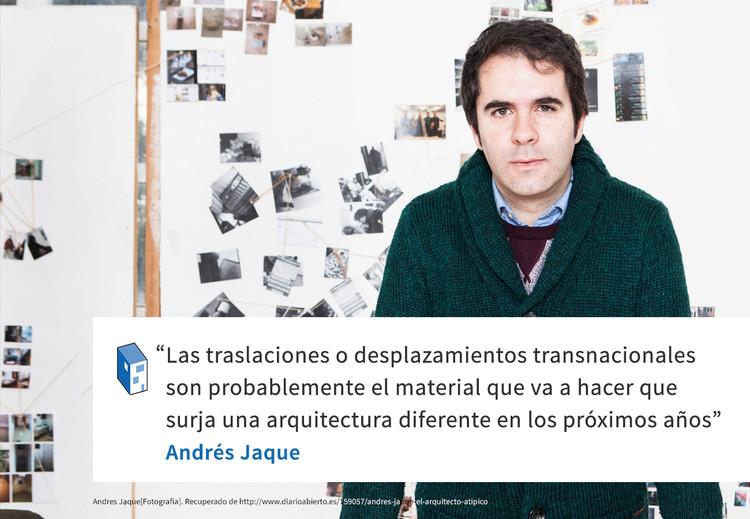 Frases: Andrés Jaque y la nueva arquitectura