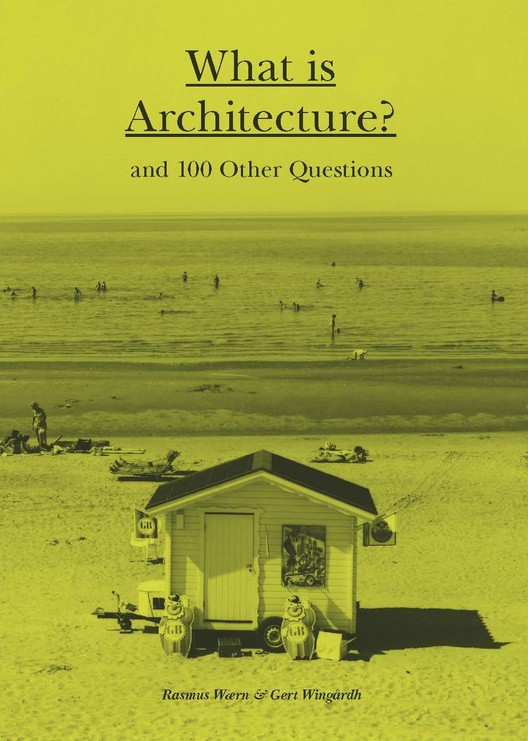 What is Architecture? And 100 Other Questions, Courtesy of Laurence King