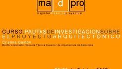 Curso Pautas investigación sobre proyecto el arquitectónico madpro