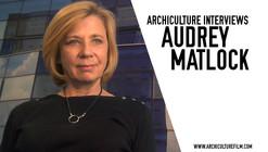 Archiculture Interviews: Audrey Matlock