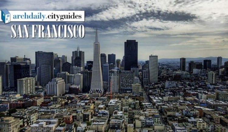 Architecture City Guide San Francisco Archdaily