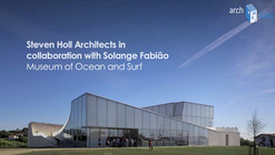 AD Interviews: Steven Holl, Museum of Ocean and Surf