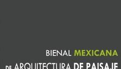 II Bienal Mexicana de Arquitectura del Paisaje 2011