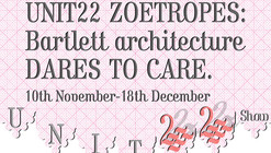Unit 22 Zoetropes: Bartlett Architecture Dares To Care