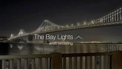 Video: The Bay Light, nuevas luces en la Bahía de San Francisco / Leo Villareal