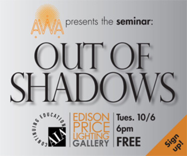"""Lecture: Out of Shadows: Darkness in a New Light, """"Out of Shadows"""", an AIA CES lecture at Edison Price Lighting Gallery"""