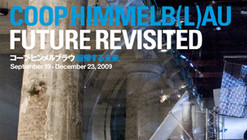 """Coop Himmelb(l)au: Future Revisited"", exhibition in Tokyo"