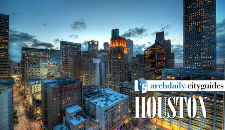 architecture city guide: houston | archdaily