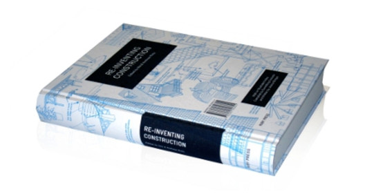 Re-inventing Construction features 38 internationally renowned architects, engineers and scholars proposing solutions to how sustainability must be embedded in the way that the built environment is designed, constructed, used and recycled
