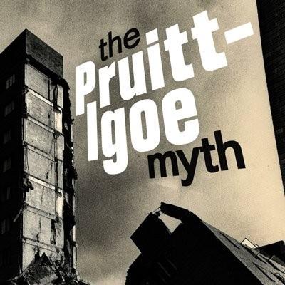 © The Pruitt-Igoe Myth