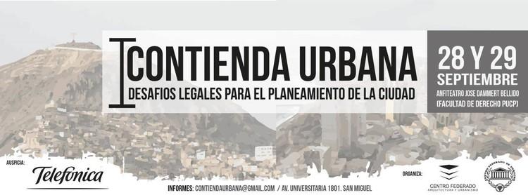 I Contienda Urbana: Desafíos legales para el planeamiento de la ciudad, vía Pontificia Universidad Católica del Perú