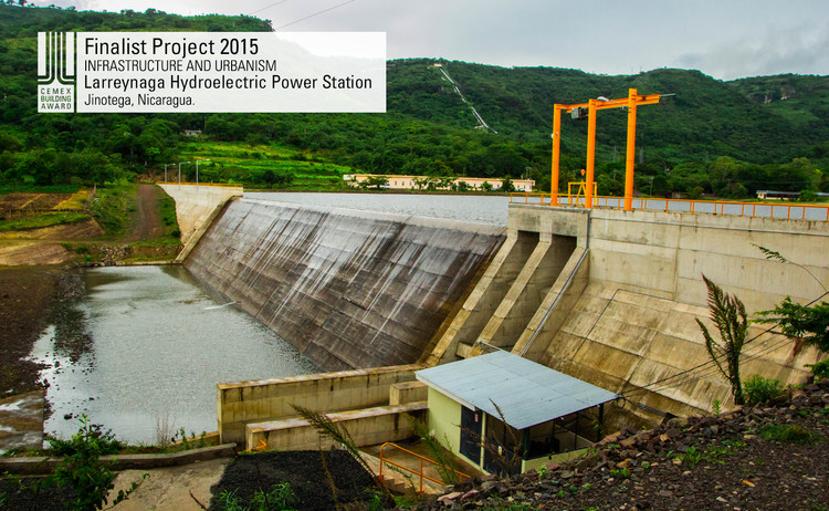 Finalista Infraestructura - Urbanismo - Larreynaga Hydroelectric Power Station. Image © Ing. Jesús de la Rocha. Courtesy of CEMEX.