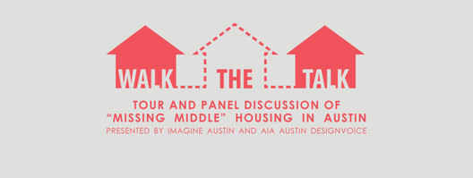 "Walk the Talk—A talk and tour about ""missing middle"" housing in Austin"