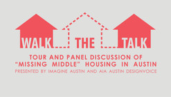"Walk the Talk—Tour and Panel Discussion of ""Missing Middle"" Housing in Austin, TX"