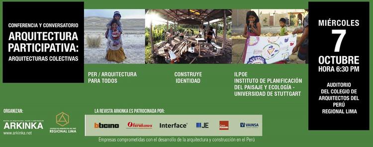"""Conferencia """"Arquitectura participativa: Arquitecturas colectivas"""", vía Revista ARKINKA"""