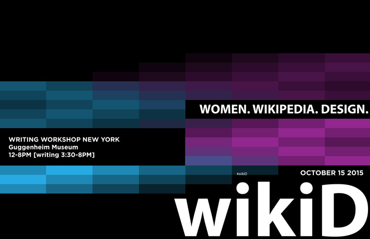 Wikipedia Edit-a-thon: Women in Architecture, wikiD writing workshop; design by Jen Grosso