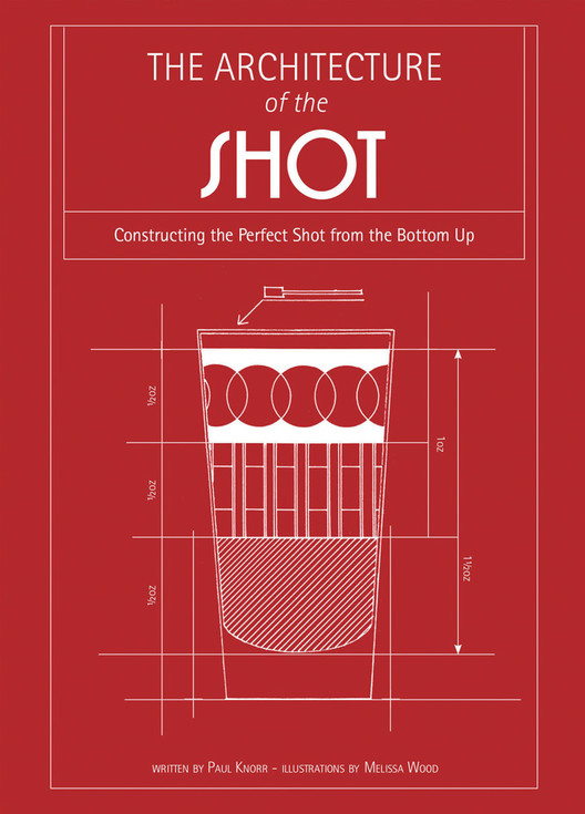 How Do Architects Mix Shots? With Blueprints, Of Course , Courtesy of Melissa Wood and Paul Knorr