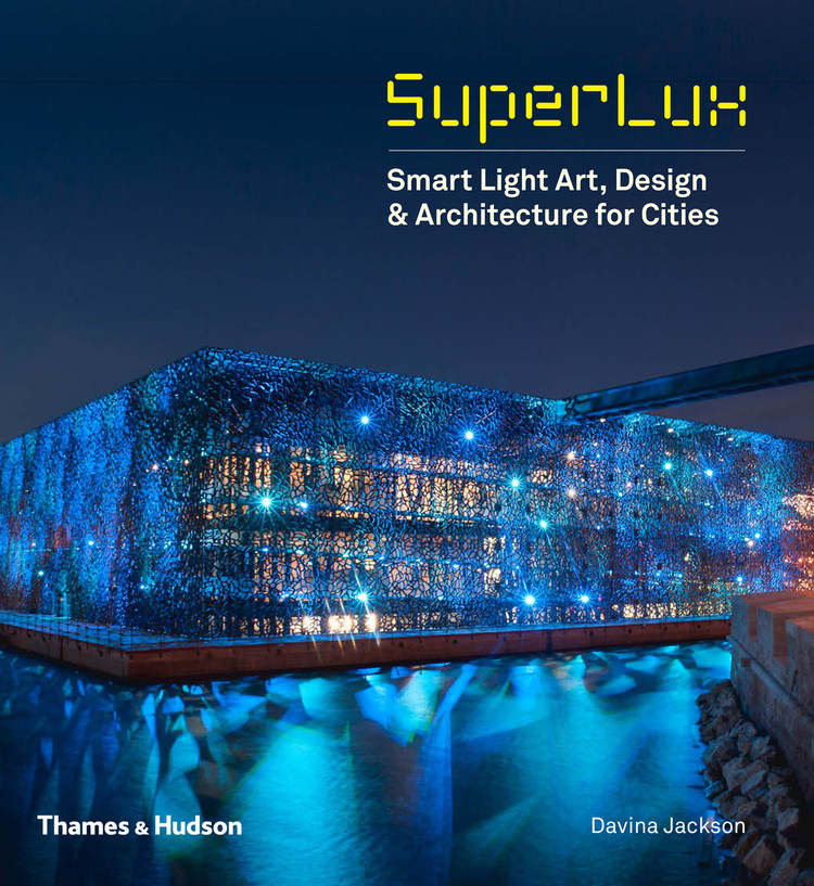 How the Science of Light Will Affect the Future of Architecture, Courtesy of Thames & Hudson