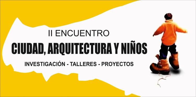"""II Encuentro """"Ciudad, arquitectura y niños"""", vía Llaxta Wawa Perú"""