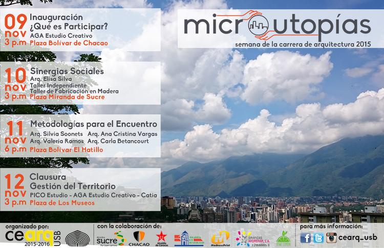 Microutopías: la ciudad desde la perspectiva de la participación, Cronograma general de la Semana de la Carrera de Arquitectura 2015. Para mas información visita nuestras redes: @cearq_usb