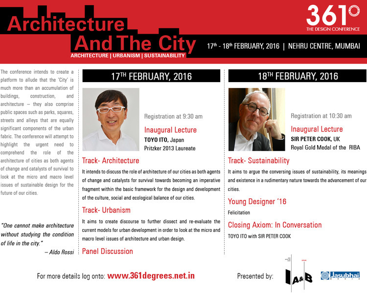 361 Degree Conference '16, 361 Degree Conference is most respected architecture and design Conference in India and the world. The theme for the 2016 edition is Architecture & the City , with tracks on Architecture, Sustainability and Urbanism.