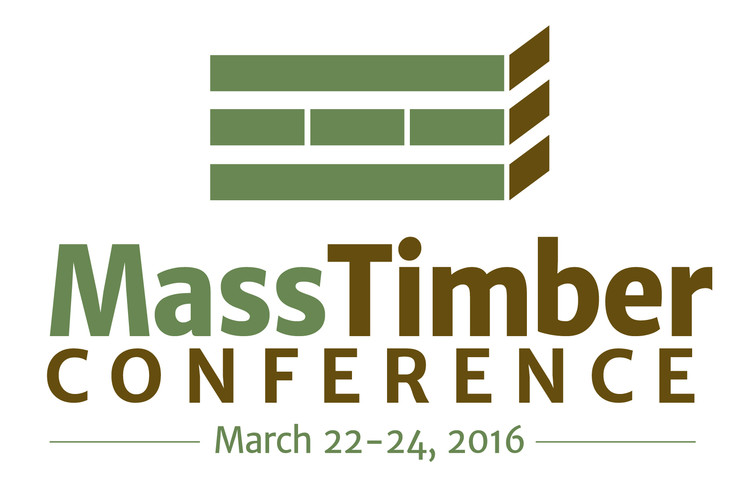 Mass Timber Conference, MTC : March 22–24, 2016 · Portland, OR - Expert speakers from around the world will address how to advance cross-laminated timber and mass timber industry in North America, & how to increase wood in low- to mid-rise and tall buildings.