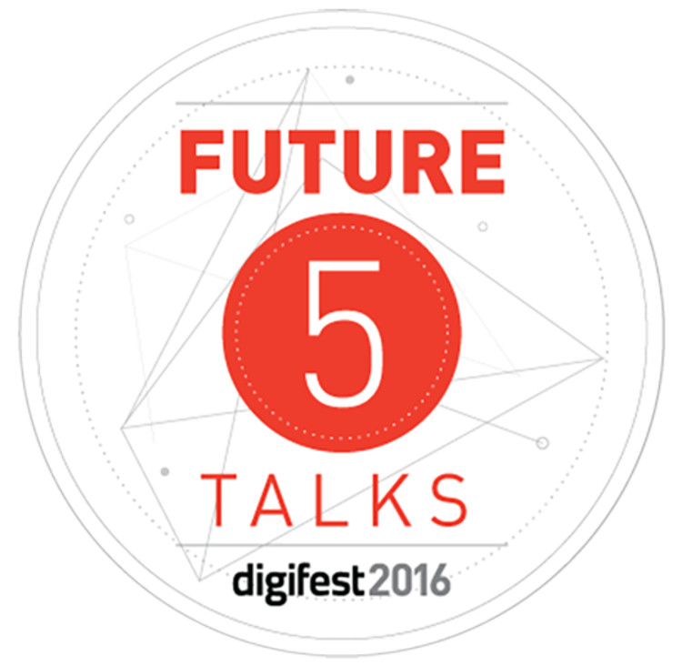 Digifest 2016: Future5 Talks Call for Proposals, FUTURE5 Talks