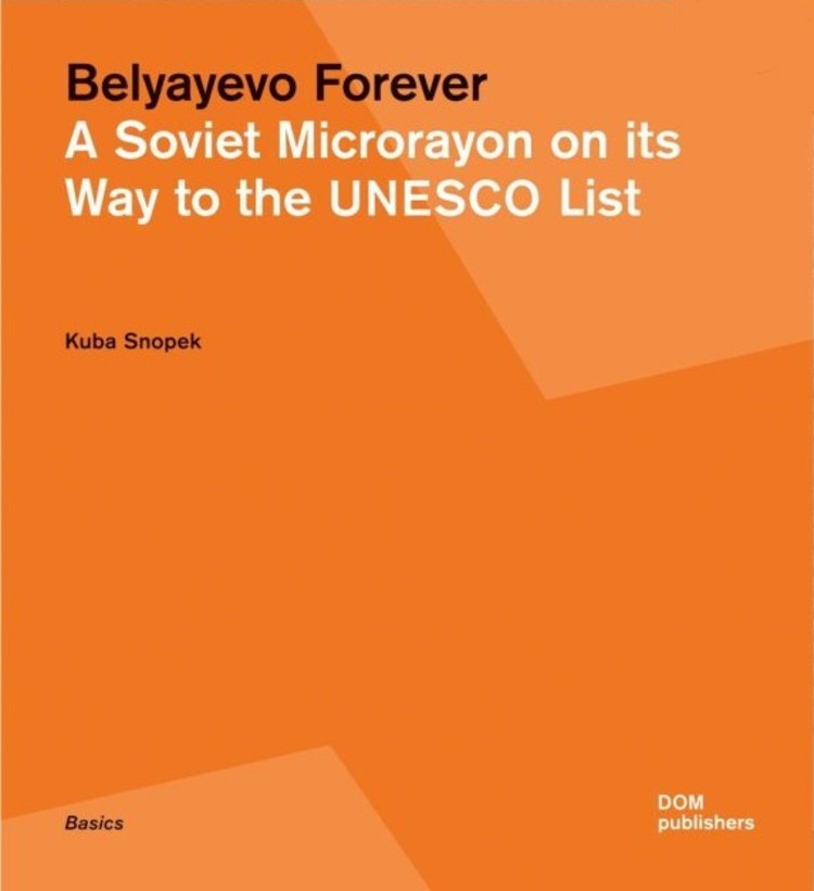 Belyayevo Forever: How Mid-Century Soviet Microrayons Question Our Notions of Preservation, Courtesy of DOM Publishers