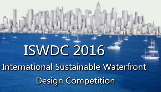 International Sustainable Waterfront Design Competition (ISWDC 2016)