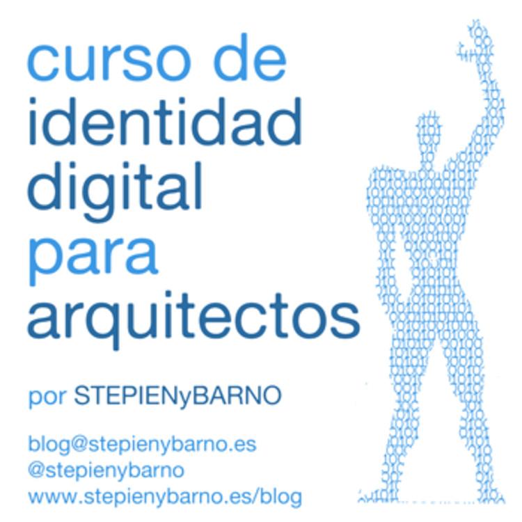 IV Edición 'Curso online de identidad digital para arquitectos' / ¡Sorteamos un cupo! [cerrado]