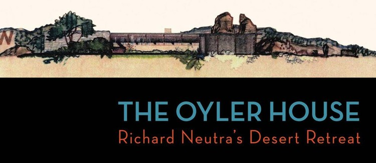 Film Screening: The Oyler House: Richard Neutra's Desert Retreat, Image: The Oyler House cover art.