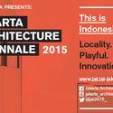 Jakarta Architecture Triennale 2015 Jakarta Architectural Triennale 2015