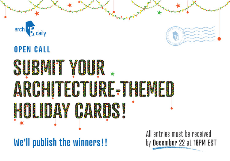 Call for Submissions: ArchDaily's 2015 Holiday Card Contest