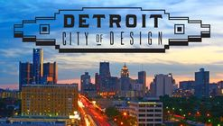 "Detroit Becomes First City in the US to be Named a UNESCO ""City of Design"""
