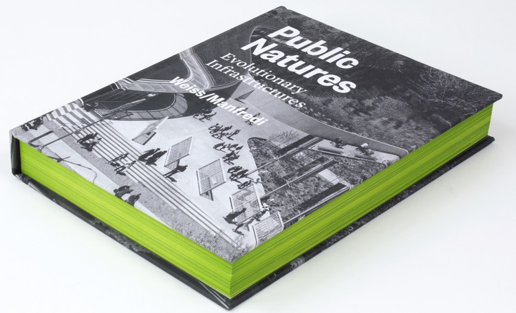 Public Natures: Evolutionary Infrastructures, Courtesy of Princeton Architectural Press