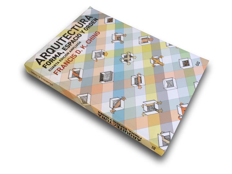 Arquitectura. Forma, espacio y orden / Francis D. K. Ching / Editorial Gustavo Gili