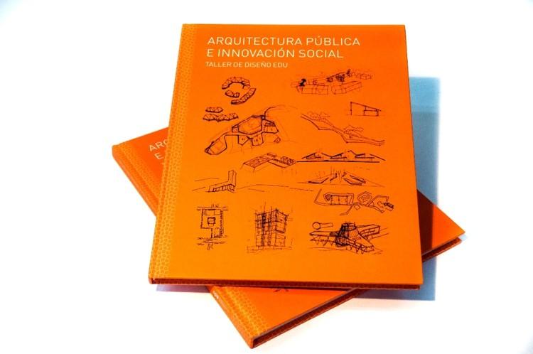 Arquitectura Pública e Innovación Social / Taller de diseño EDU