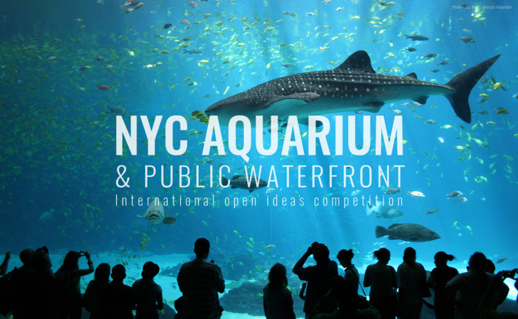Open Design Competition: NYC Aquarium & Public Waterfront