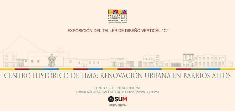 """Exposición """"Centro Histórico de Lima: Renovación Urbana en Barrios Altos"""", vía FAUA UNI"""