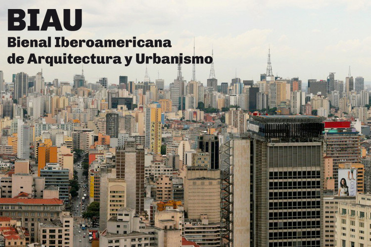 Estas son las fechas de la X Bienal Iberoamericana de Arquitectura y Urbanismo en São Paulo, Cortesía de BIAU