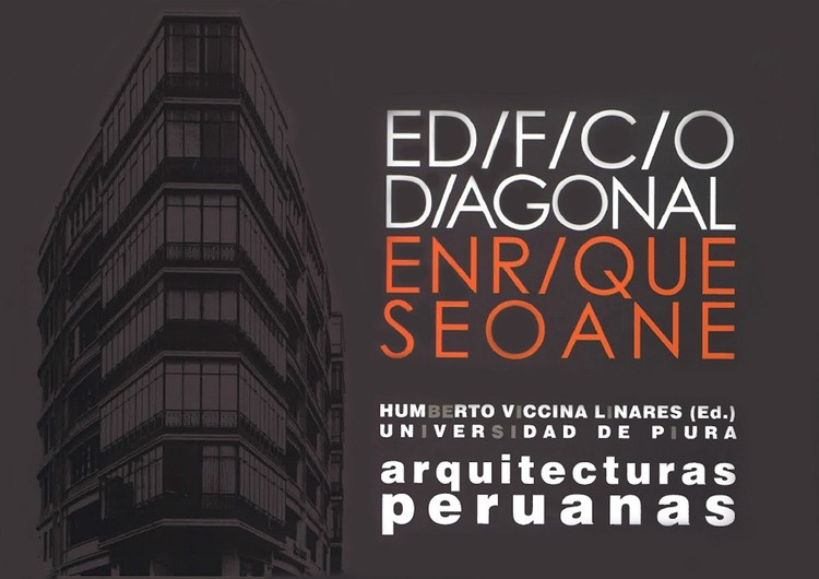 """Conferencia y Presentación del Libro """"Edificio Diagonal. Enrique Seoane"""", vía Arquitectura UDEP"""