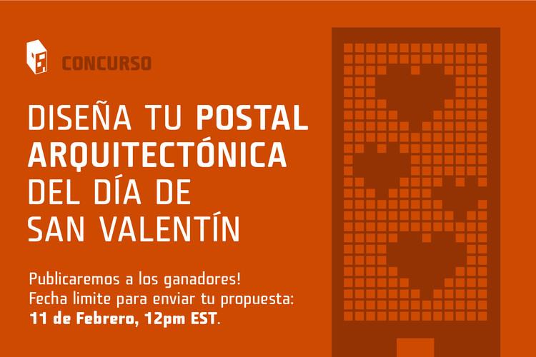 Concurso: Diseña tu Postal Arquitectónica del Día de San Valentín