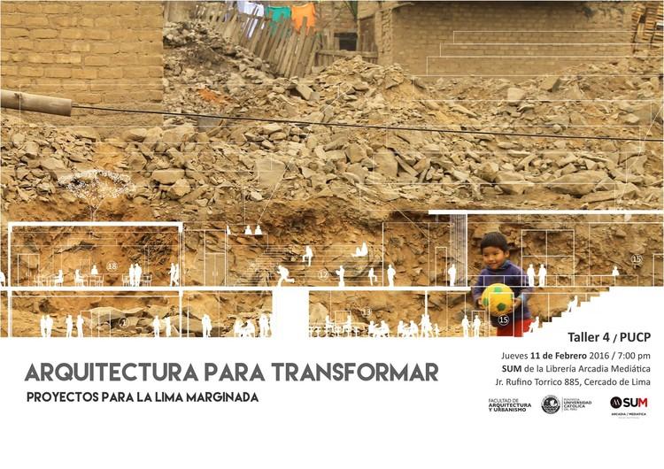 """Exposición """"Arquitectura para transformar. Proyectos para la Lima Marginada"""", vía FAU PUCP"""