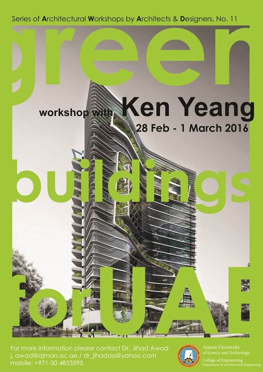 Workshop by Ken Yeang at Ajman University of Science & Technology, UAE
