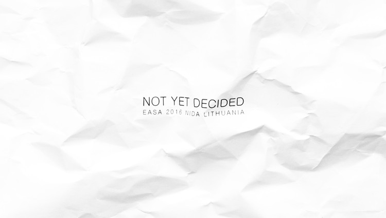 "European Architecture Students Assembly 2016: ""Not Yet Decided"""