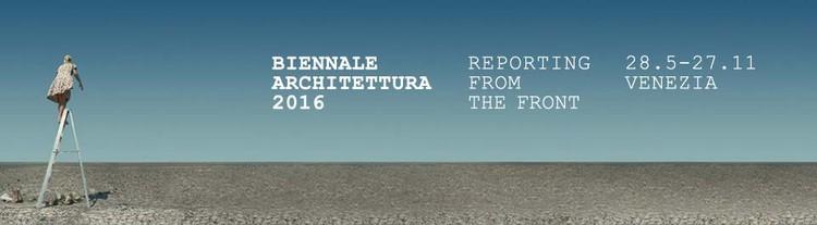 """Nuevos detalles acerca de la Bienal de Venecia 2016, Muestra Internacional """"Reporting From the Front"""", Cortesía de La Biennale"""