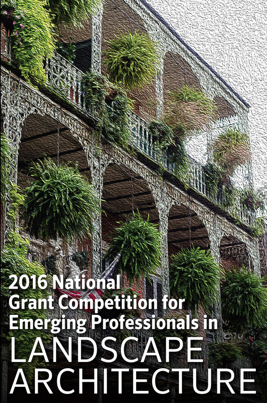 2016 National Grant Competition for Emerging Professionals in Landscape Architecture, 2016 National Grant Competition