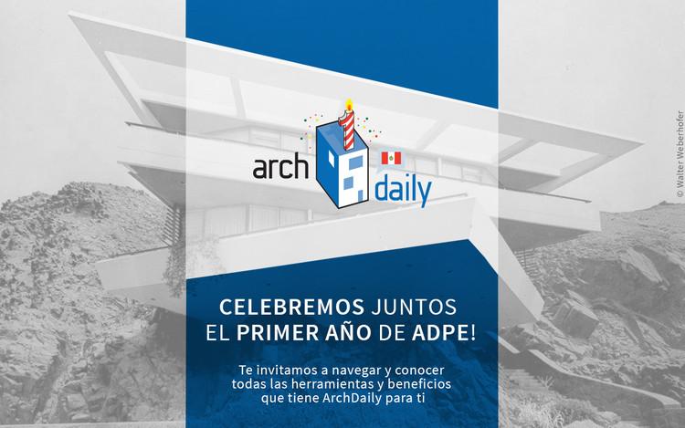 ¡Feliz primer aniversario ArchDaily Perú!