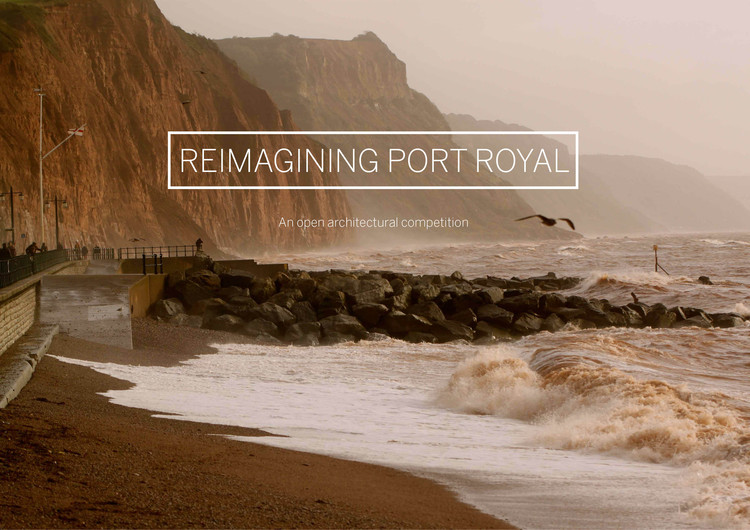 Call for Entries: Reimagining Port Royal, Port Royal, Sidmouth